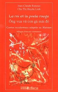Le roi et la poule rouge - Contes occidentaux adaptés au Vietnam, édition bilingue français-vietnamien.pdf