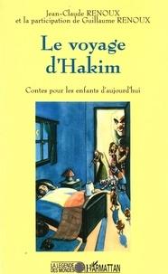 Jean-Claude Renoux - Le voyage d'Hakim : conte pour les enfants d'aujourd'hui.