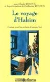 Jean-Claude Renoux - Le voyage d'Hakim - Contes pour les enfants d'aujourd'hui.