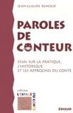 Jean-Claude Renoux - Paroles de conteur - Essai sur la pratique, l'historique et les approches du conte.