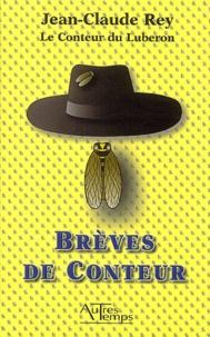 Jean-Claude Rey - Brèves de conteur.