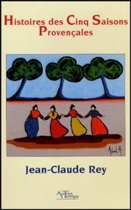 Jean-Claude Rey - Histoires des Cinq Saisons Provençales.