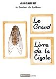 Jean Claude Rey - Le grand livre de la cigale.