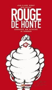 Jean-Claude Ribaut - Rouge de honte - Biographie non autorisée de Bidendum.