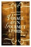 Jean-Claude Ribaut - Voyage d'un gourmet à Paris.