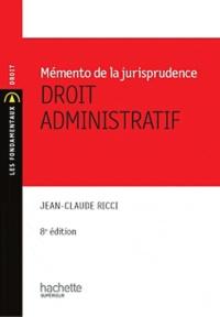 Jean-Claude Ricci - Droit administratif - Mémento de la jurisprudence.