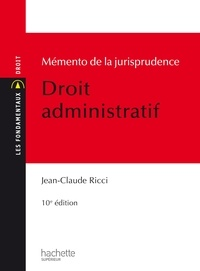 Jean-Claude Ricci - Mémento de la jurisprudence Droit administratif.