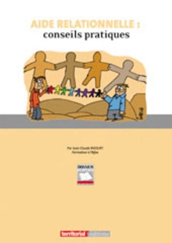 Jean-Claude Ricourt - Aide relationnelle : conseils pratiques.