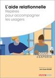 Jean-Claude Ricourt - L'aide relationnelle - Repères pour accompagner les usagers.