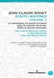 Jean-Claude Risset - Ecrits/Writings - Volume 2, Le numérique, un nouvel artisanat pour la création musicale - Outils et oeuvres musicales.