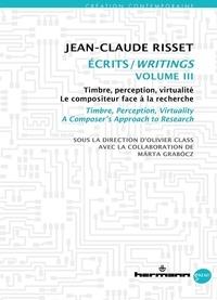 Jean-Claude Risset - Ecrits - Volume 3, Timbre, perception, virtualité - Le compositeur face à la recherche.