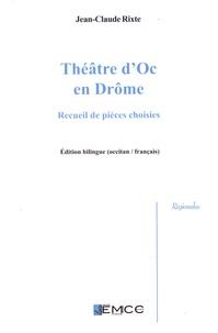 Jean-Claude Rixte - Théâtre d'Oc en Drôme - Recueil de pièces choisies.