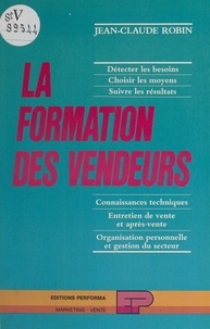 Jean-Claude Robin - La formation des vendeurs.
