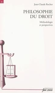 Jean-Claude Rocher - PHILOSOPHIE DU DROIT. - Méthodologie et perspectives.
