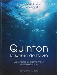 Jean-Claude Rodet et Maxence Layet - Quinton - Le sérum de la vie.