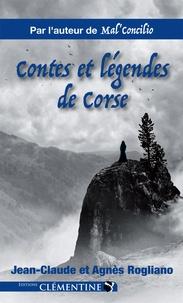 Jean-Claude Rogliano et Agnès Rogliano - Contes et légendes de Corse.