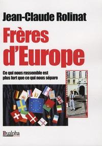 Jean-Claude Rolinat - Frères d'Europe - Ce qui nous rassemble est plus fort que ce qui nous sépare.