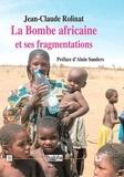 Jean-Claude Rolinat - La bombe africaine et ses fragmentations.