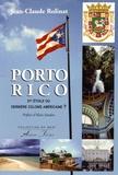 Jean-Claude Rolinat - Porto Rico - 51e étoile ou dernière colonie américaine ?.