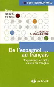 Jean-Claude Rolland et Daria Rolland-Pérez - De l'espagnol... au français - Expressions et mots usuels du français.