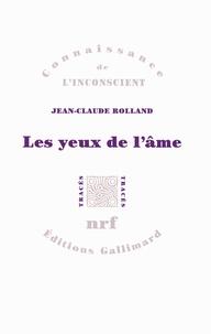 Jean-Claude Rolland - Les yeux de l'âme.