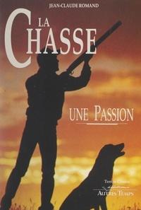 Jean-Claude Romand et Jean Benoît - La chasse, une passion.