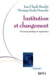 Jean-Claude Rouchy et Monique Soula Desroche - Institution et changement - Processus psychique et organisation.