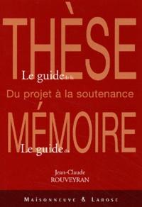 Ucareoutplacement.be Le guide de la thèse, le guide du mémoire. Du projet à la soutenance Image