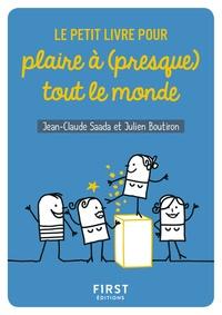 Le petit livre pour plaire à (presque) tout le monde - Jean-Claude Saada |