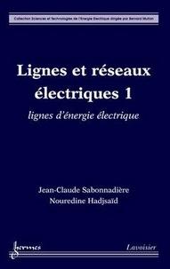 Jean-Claude Sabonnadière - Lignes et réseaux électriques - Tome 1, Lignes d'énergie électrique.