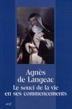 Jean-Claude Sagne et Bernard Montagnes - Agnès de Langeac - Le souci de la vie en ses commencements.