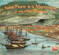 Jean-Claude Saint-Marc et André Exbrayat - Saint-Pierre de la Martinique et son volcan meutrrier.