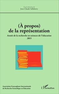 Jean-Claude Sallaberry - (A propos) de la représentation - Année de la recherche en sciences de l'éducation 2015.