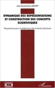 Jean-Claude Sallaberry - Dynamique des représentations et constructions des concepts scientifiques - Perspectives pour la didactique des sciences physiques.