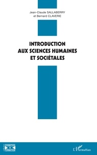 Jean-Claude Sallaberry et Bernard Claverie - Introduction aux sciences humaines et sociétales.