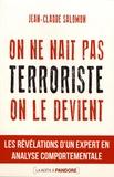 Jean-Claude Salomon - On ne naît pas terroriste, on le devient.