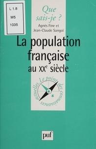 Jean-Claude Sangoï et Agnès Fine - La population française au XXème siècle.