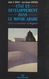 Jean-Claude Santucci et Habib al- Malki - État et développement dans le monde arabe : crises et mutations au Maghreb.