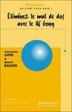Jean-Claude Sapin et Brigitte Bailleul - Eliminez le mal de dos avec le Qi Gong.