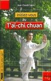 Jean-Claude Sapin - Initiez-vous au T'ai-chi Chuan.