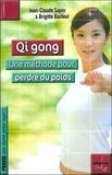 Jean-Claude Sapin et Brigitte Bailleul - Qi gong - Une méthode pour perdre du poids.