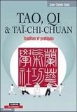Jean-Claude Sapin - Tao, Qi et Taï-Chi Chuan - Tradition et pratiques.