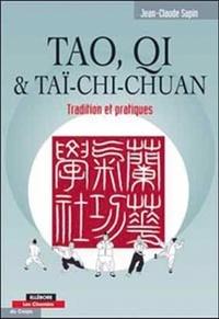 Tao, Qi et Taï-Chi Chuan- Tradition et pratiques - Jean-Claude Sapin |