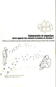 Jean-Claude Sardas et David Giauque - Comprendre et organiser - Quels apports des sciences humaines et sociales ?.