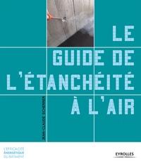 Jean-Claude Scherrer - Le guide de l'étanchéité à l'air.