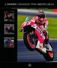Jean-Claude Schertenleib - L'année Grands Prix Moto 2014.