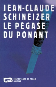 Jean-Claude Schineizer - Le Pégase du Ponant.