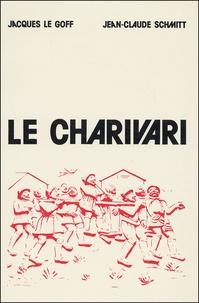 Jean-Claude Schmitt et  Collectif - Le charivari. - Actes de la table ronde organisée à Paris (25-27 avril 1977) par l'EHESS et le CNRS.