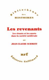 Jean-Claude Schmitt - Revenantes - Les vivants et le s morts dans la société médiévale.