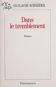 Jean-Claude Schneider - Dans le tremblement - Poèmes.